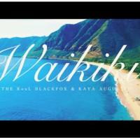 – WAIKIKI – THE KOUL BLACKFOX & KAYA AUGUSTIN